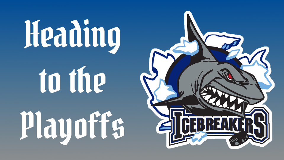 IceBreakers Hockey Team is Heading to the Playoffs